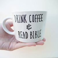Drink Coffee & Read Bible // Hand-painted Mug // White Coffee Mug // Unique Baptism Gift // Christian Gift Idea