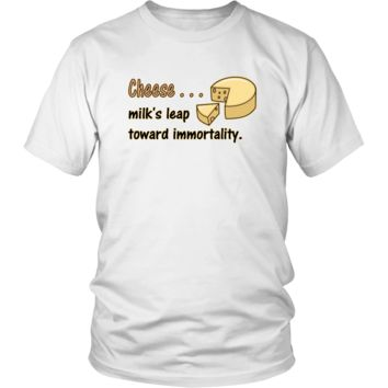 Cheese, Milk's Leap Toward Immortality T-Shirt