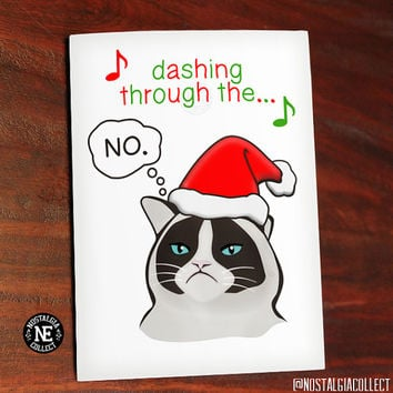 Dashing Through the No - Grumpy No Cat Seasons Greetings - Happy Holidays Card - Funny Meme Christmas Card - Gift Card 4.5 X 6.25 Inches