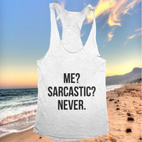 Me sarcastic never Tank top racerback for women funny slogan cute fashion tops blogs girls grunge tumblr