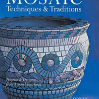 Mosaic Techniques & Traditions: Projects & Designs from Around the World