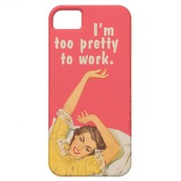 I'm too pretty to work hot pink iPhone 5 cover