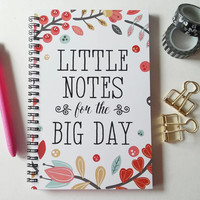 Writing journal, spiral notebook, bullet journal, cute notebook, floral, engagement wedding gift, lined grid - Little notes for the big day