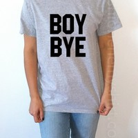 Boy Bye - Unisex T-shirt for Women - shpfy