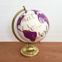 Painted globe, Quote globe, What a wonderful world globe, hand lettered, purple white and gold