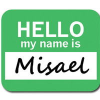 Misael Hello My Name Is Mouse Pad