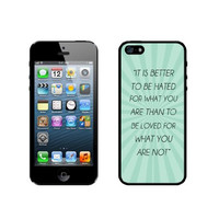 Quote - It Is Better To Be Hated For What You Are Teal Rays iPhone 5 Case - For iPhone 5/5G - Designer TPU Case Verizon AT&T Sprint