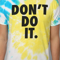 Dont Do It Tie-Dye Tee