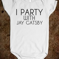 Supermarket: I Party With Jay Gatsby Baby Onesuit from Glamfoxx Shirts