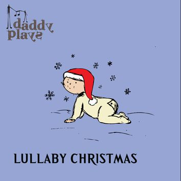 Daddy Plays Christmas Lullabies