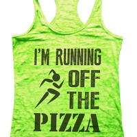 Im Running Off The Pizza Funny Womens Workout Burnout Tank Top - Food Weight Loss Motivation Lifting Shirt Squats Fitness Running Gift 611