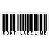 Don't label me. T-Shirts & Hoodies