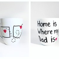 Home is where my Dad is Mug - Personalized Gift for Dad from Brushes with a View