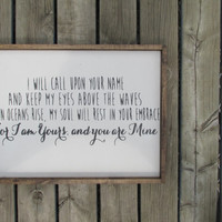 Wood Sign The Hills Song, For I Am Yours And Your Are Mine