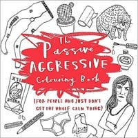 Passive Aggresive Coloring Book - Spencer's