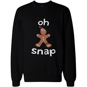 Oh Snap Gingerbread Cookie Man with Broken Leg Funny X-Mas Unisex Sweatshirts