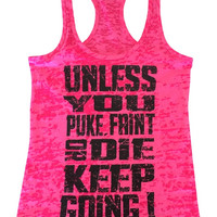 Unless you puke, faint or die, keep going!