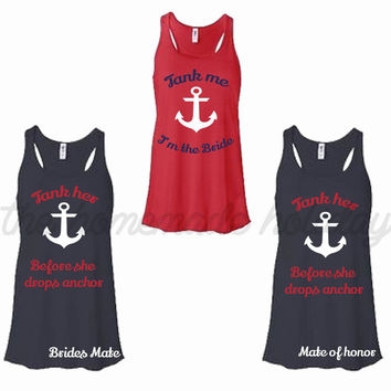 Personalized Bride Bridesmaids Bachelorette Party Tank tops, tank her before she drops anchor, tank me, nautical bachelorette party theme