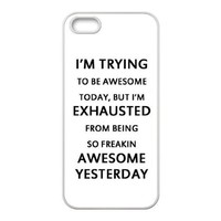 Every New Day I'm Trying To Be Awesome Today Quotes Unique Best Durable RUBBER Silicone Iphone 5 5S Case