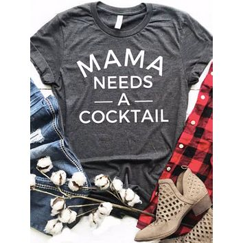 Mama Needs A Cocktail Tee