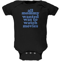 Mommy Wanted to Watch Movies Funny Black Soft Baby One Piece