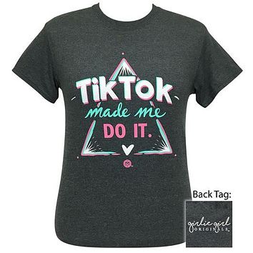 Girlie Girl Originals Preppy Tik Toks Made Me Do It T-Shirt