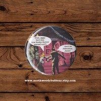 Retro, Humorous, Rocky Horror, Haunted House Comic Horror 2 1/4 pin back button badge or magnet