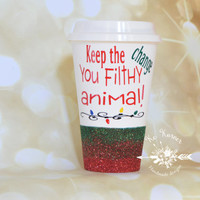 Keep the change you filthy animal/Glitter dipped cup/Christmas Cups/On the go coffee cup/Personalized mug/Custom mug/Coffee mug