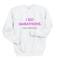 I Do Marathons On NetFlix Unisex Crewneck Sweatshirt S to 3XL