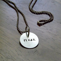 Freak hand stamped natural brushed Aluminum tag on steel bead chain