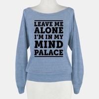 Leave Me Alone I'm In My Mind Palace
