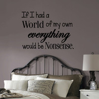Alice In Wonderland Everything Would Be Nonsense Inspired Quote Wall Vinyl Decal