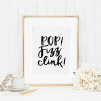Pop Fizz Clink, Pop Fizz Clink Print, Bachelorette Party, Champagne Print, Bridal Shower, Wedding Printable, Bar Sign, New Years, Party Sign