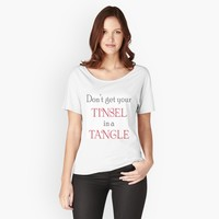 'Dont Get Your Tinsel In a Tangle' Women's Relaxed Fit T-Shirt by Dizzydot