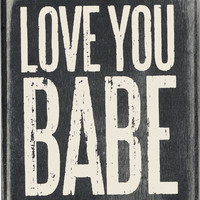 Love You Babe Box Sign - 3-1/2-in