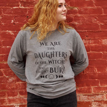 Daughters of Witches Long Sleeve T-Shirt. Unisex Sizing.