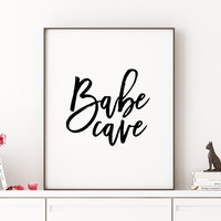 Babe Cave Printable Poster Typography Print Black & White Wall Art Poster Print Funny Wall Art Teen Room Decor Funny Girlfriend Gift POSTER