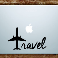 Travel Airplane Quote Laptop Decal Sticker Vinyl Art Quote Macbook Apple Decor Adventure Wanderlust