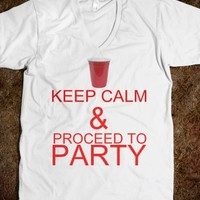 KEEP CALM & PROCEED TO PARTY