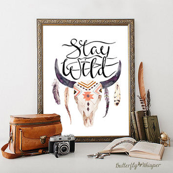 Adventure quote print, Handwritten quote, Stay wild, Aztec bull skull, Tribal boho print decor, Calligraphy, Wanderlust typography art print