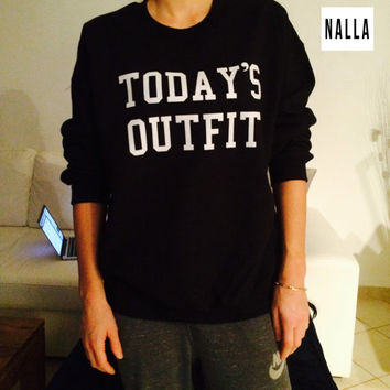 Today's outfit sweatshirt black crewneck fangirls jumper funny saying fashion lazy