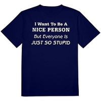 Want To Be Nice Person Tee