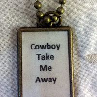 Cowboy Take Me Away Pendant