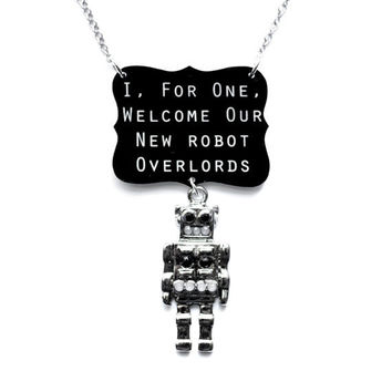 Silver Robot Necklace - Welcome Robot Overlords - Limited Edition