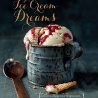 Ruby Violet's Ice Cream Dreams: Ice Cream, Sorbets, Bombes, and More