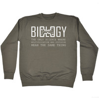123t USA Biology The Only Science Division Mean The Same Thing Funny Sweatshirt