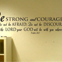"""12"""" x 28"""" Be strong and courageous Psalm 28:7 Bible scripture Vinyl Wall Art Decal"""
