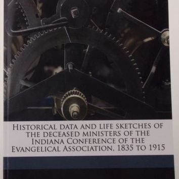 Historical Data Life Sketches Deceased Ministers Indiana Conference Evangelical