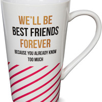 We'll be best friends forever because you already know too much BFF Latte Mug