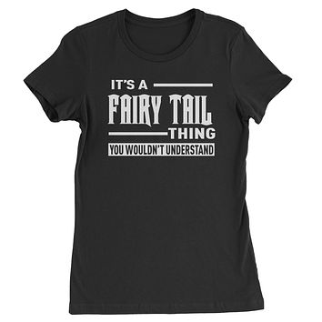 It's A Fairy Tail Thing  Womens T-shirt